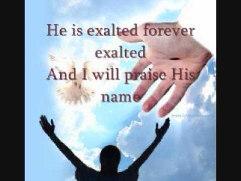 he is exalted -  lirycs