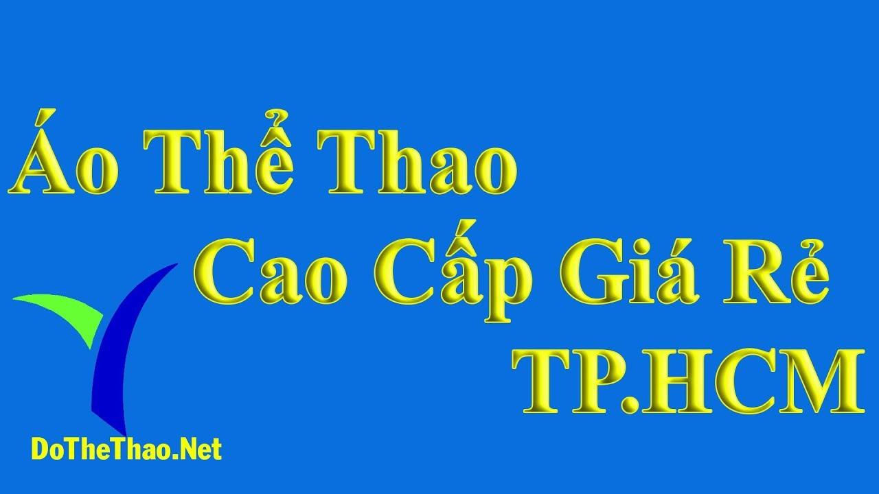 áo thể thao cao cấp giá rẻ tphcm -  ao the thao cao cap gia re tphcm -  Đồ Thể Thao . Net