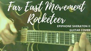 Far East Movement Rocketeer Epiphone Sheraton Pro II.mp3