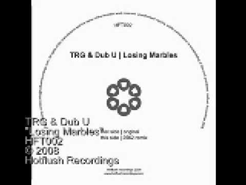 TRG & Dub U - Losing Marbles - HFT002
