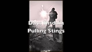 "Pulling Stings ""Days Disdain"""