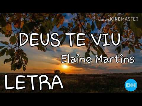 DEUS TE VIU Com Letra | ELAINE MARTINS