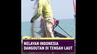 NELAYAN INDONESIA DANGDUTAN DI TENGAH LAUT, PENERBANG DUNIA TERGANGGU