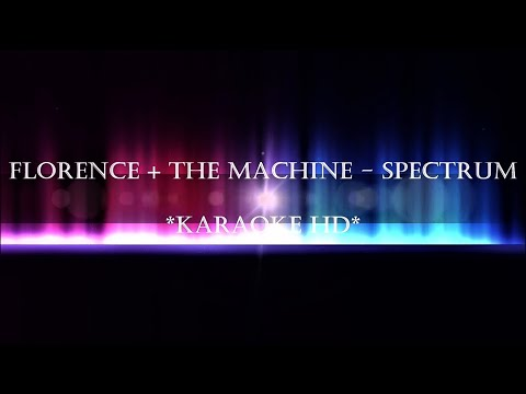 Florence + The Machine - Spectrum (Karaoke HD) Instrumental