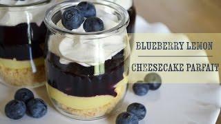 Blueberry Lemon Cheescake Parfait