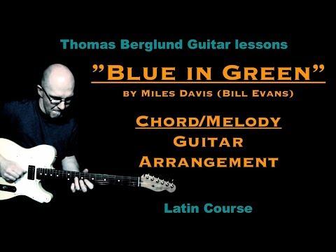 Blue in Green by Miles Davis (Bill Evans)  - Chord/Melody Guitar arrangement - Jazz guitar
