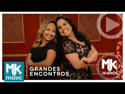 Com Muito Louvor - Cassiane e Bruna Karla Grandes Encontros MK 30 Anos