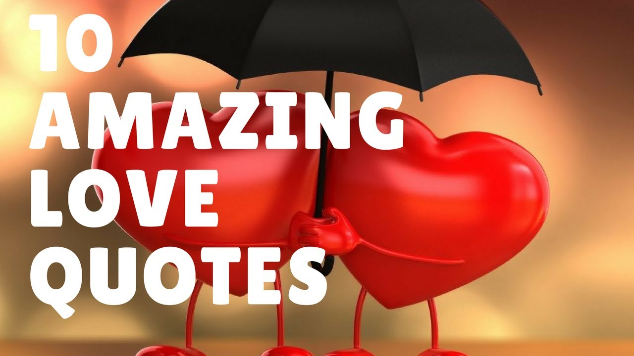 INSPIRATIONAL LOVE QUOTES TOP 10 MOST AMAZING LOVE QUOTES EVER