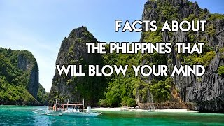10 facts about the philippines that will blow your mind