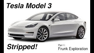Tesla Model 3 Stripped - Part 1 - Frunk Exploration