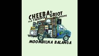 Cheeba & Griot Groove ft. Falkovska - Moombilna Balanga