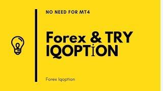 #IQOPTİON NEW FOREX PLATFORM | NO NEED FOR MT4