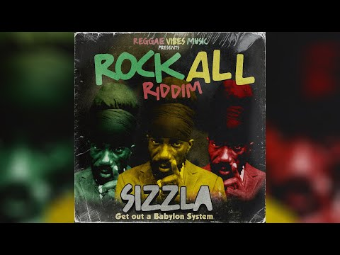 """Sizzla """"Get out a Babylon System"""" & Rock All Riddim Preview"""