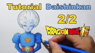 Como Desenhar Daishinkan 2/2 Dragon Ball Super - How to draw Daishinkan