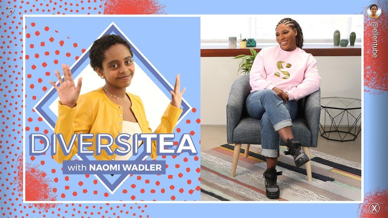 'DiversiTEA with Naomi Wadler': Naomi & Tennis Champion Serena Williams Make Some Noise