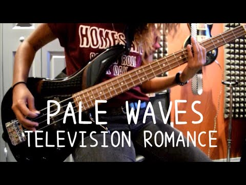 Television Romance - Pale Waves (Guitar and Bass Cover)