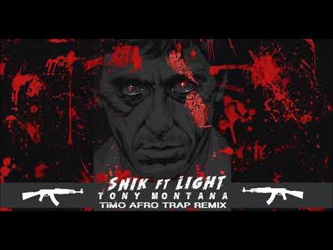 Tony Montana (Timo AfroTrap Remix) - Snik Feat. Light