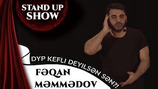 Fəqan Məmmədov   DYP Kefli Deyilsən Sən  Stand Up Show