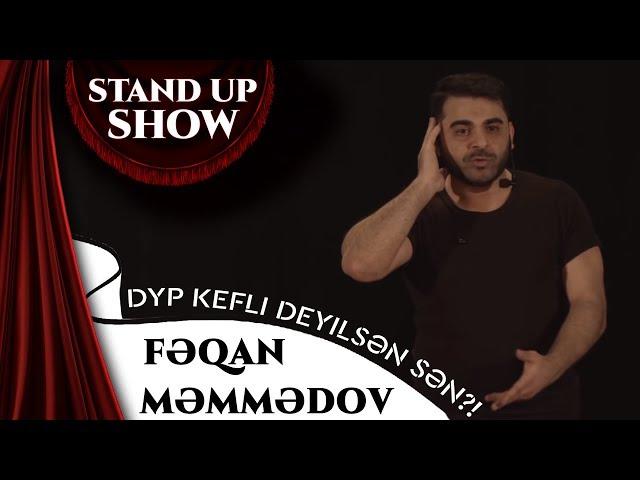 Feqan Memmedov - Stand up Show (DYP) - Bu Saat Ellle Qoyajam Alniqqa