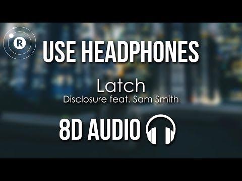 Disclosure Feat. Sam Smith - Latch (8D AUDIO)