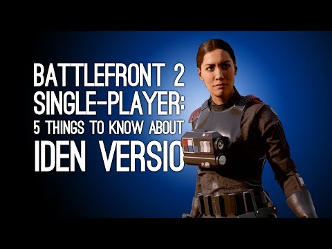Battlefront 2 Campaign: 5 Things You Need to Know About Iden Versio
