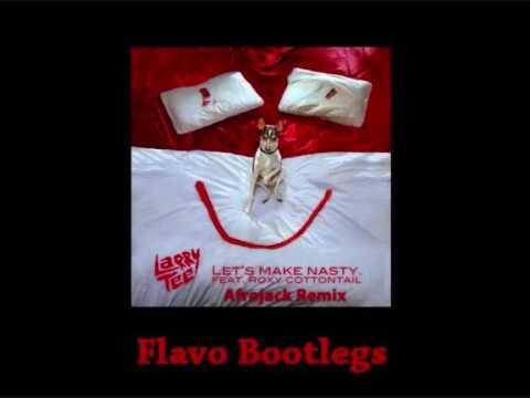 Larry Tee, Afrojack, Roxy Cottontail, David Guetta - Nasty Toyfriend (Flavo Bootleg)