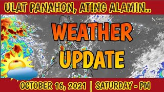 WEATHER UPDATE | PAG-ASA WEATHER UPDATE | OCTOBER 16, 2021 | SATURDAY - PM screenshot 4