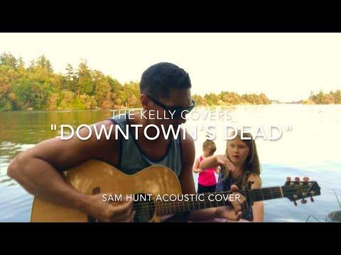 Downtown's Dead - Sam Hunt Cover - Acoustic