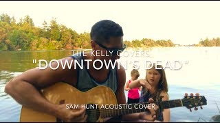 Downtown's Dead - Sam Hunt Cover - Acoustic