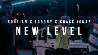 SOUFIAN x LGOONY x CRACK IGNAZ - NEW LEVEL [Official Video]