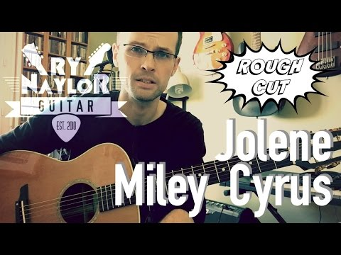 Jolene Guitar Tutorial (Miley Cyrus) Acoustic Guitar Lesson - Chords and Strumming Patterns