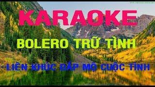 Karaoke Liên Khúc Bolero Tuyệt Đỉnh - Nhạc Sến - Nhạc Trữ Tình Hay nhất - Nhạc Sống Chọn Lọc Vol 1