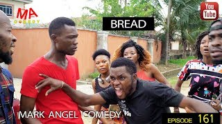 Download Mark Angel Comedy - BREAD (Mark Angel Comedy Episode 161)