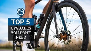 Top 5 - Road Bike Upgrades You Don't Need