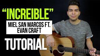 """""""increible"""" Miel San Marcos & Evan Craft - Acordes   Tutorial"""