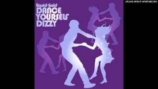 Liquid Gold - Dance Yourself Dizzy (7th Heaven Mirrorball Mix)