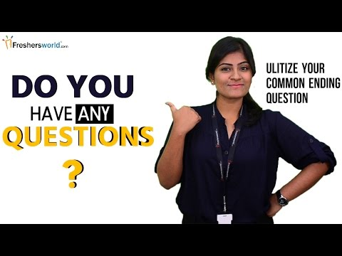 DO YOU HAVE ANY QUESTIONS - INTERVIEW TIPS