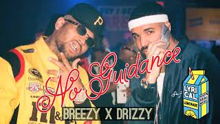 Chris Brown ft. Drake - No Guidance (FULL SONG)