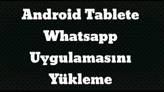 Tablete  Whatsapp Nasıl Kurulur ? Tablet Bilgisayara Whatsapp Yükleme Android İçin İpuçları #32