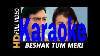 Beshak Tum Meri Mohabbat Ho Karaoke - Sangram ( 1993 ) Kumar Sanu & Alka Yagnik