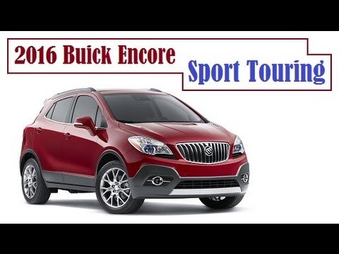 2016 Buick Encore Sport Touring Boasts A New And More Ful 1 4 Liter Turbo D Engine You