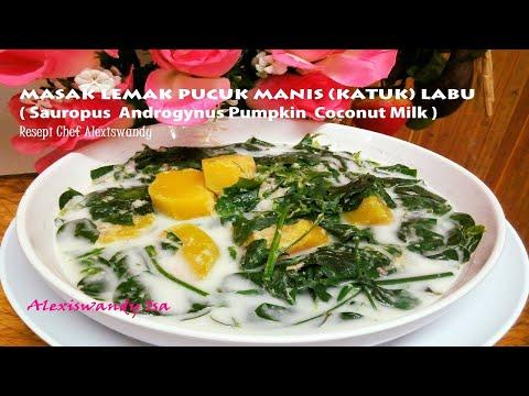 LEMAK  PUCUK MANIS ( KATUK ) LABU ( Sauropus  Androgynus  Pumpkin  )resepi  Chef Alexiswandy