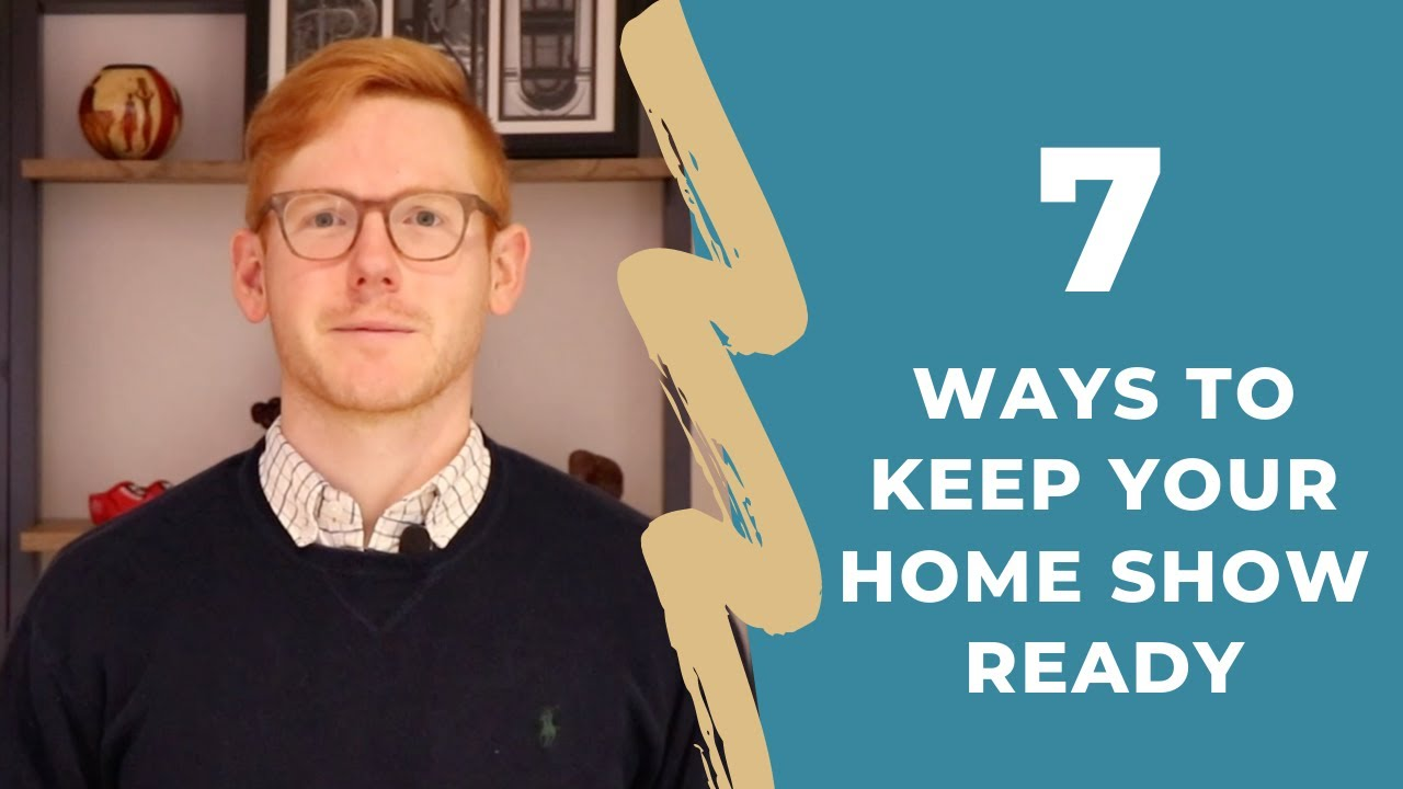 7 Ways to Keep Your Home Show Ready