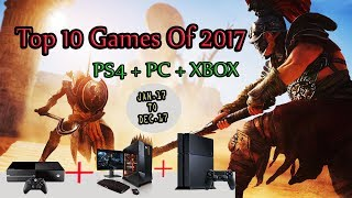 Best Top 10 Games  0f  2017 | PS4 | XBOX | PC | JAN to DEC
