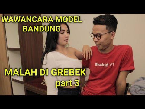 WAWANCARA MODEL BANDUNG // MALAH DAPET BANYAK ( part 3 )