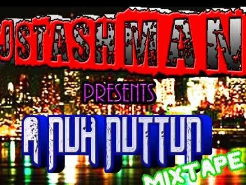 "DJ STASHMAN ""A NUH NUTTN MIXTAPE"" FREE VIEW Movie 2.wmv"
