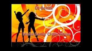 Chuckie Vs. Ido B & Zooki - Make Some Crazy Noise(DJ BenKz MashUp)