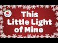 This Little Light of Mine with Lyrics | Kids Christmas Song