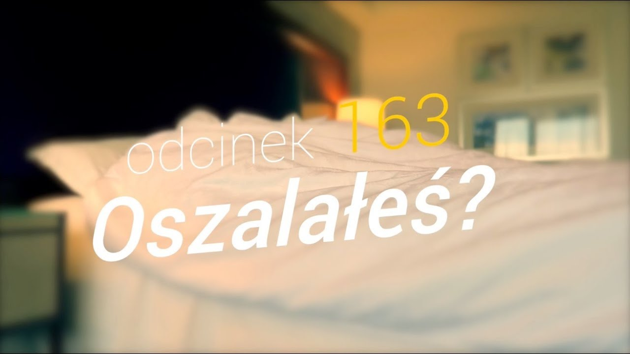 SzustaRano [#163] OSZALAŁEŚ?
