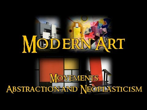 Modern Art - 18 Movements: Abstraction and Neoplasticism